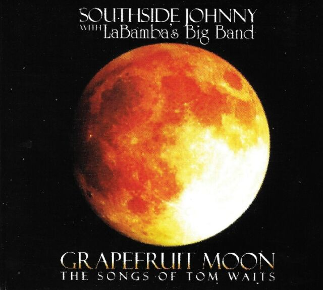 Southside Johnny With Labamba's Big Band - Grapefruit Moon: The Songs of...