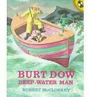 Burt Dow Deep-Water Man: A Tale of the Sea in the Classic Tradition by Robert McCloskey (Paperback, 1989)