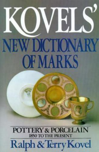 Kovels New Dictionary Of Marks Pottery And Porcelain 1850 To
