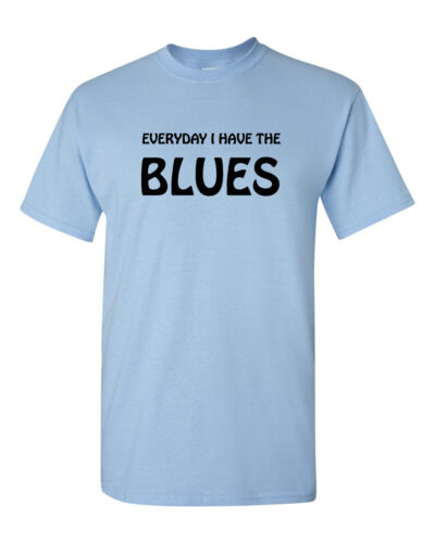 EVERYDAY I HAVE THE BLUES T Shirt Blues Music Freddie BB King Albert Collins