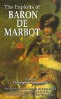 The Exploits of Baron De Marbot by Baron de Marbot (Paperback, 2000)