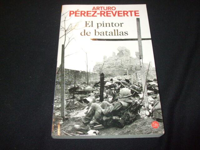 Arturo Perez-Reverte - EL PINTOR DE BATALLAS