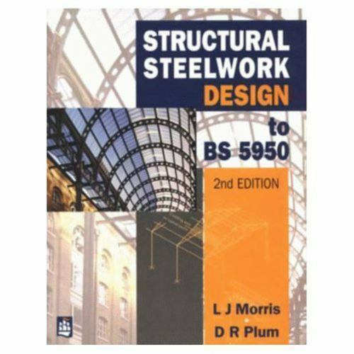 Structural Steelwork Design to BS 5950 by L  J  Morris and D  R  Plum  (1996, Paperback, Revised) | eBay