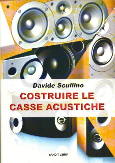 COSTRUIRE  CASSE ACUSTICHE(libro audio diffusori,suono,elettronica)
