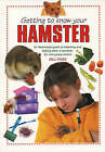 Getting to Know Your Hamster by Gill Page (Paperback, 2006)