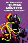 Sermon to the Princes: Wu Ming Presents by Thomas Muntzer (Paperback, 2010)