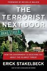 The Terrorist Next Door : How the Government Is Deceiving You about the Islamist Threat by Erick Stakelbeck (2011, Hardcover)