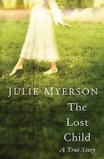 The Lost Child by Julie Myerson (Hardback, 2009)