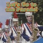 Let's Go to the Parade!: Understand Place Value by Stephanie Kay (Paperback / softback, 2013)