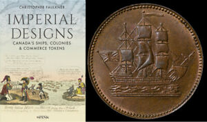 Imperial-Designs-Canada-039-s-Ships-Colonies-amp-Commerce-Tokens-Christopher-Faulkner