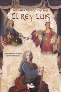 EL-REY-LUIS-NUEVO-Nacional-URGENTE-Internac-economico-HISTORIA