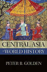Central Asia in World History by Peter B. Golden (Paperback, 2011)