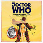 Doctor Who and the Claws of Axos: A 3rd Doctor Novelisation by Terrance Dicks (CD-Audio, 2016)