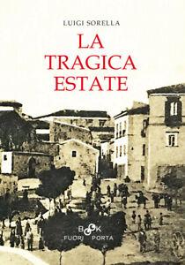LA TRAGICA ESTATE di Luigi Sorella (FUORI PORTA BOOK - GUGLIONESI)
