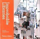 Improbable Libraries by Alex Johnson (Hardback, 2015)