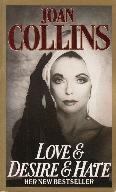 JOAN COLLINS - British Paper/Soft Back Edition LOVE & DESIRE & HATE 1991