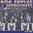 Bob Skyles & His Skyrockets 1937-1940 by Bob Skyles & His Skyrockets (CD, Jan-2002, Krazy Kat Records (UK))