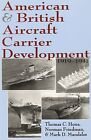 American and British Aircraft Carrier Development, 1919-1941 by Dr Norman Friedman, Thomas C Hone (Paperback / softback, 2009)