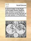 A Second Letter to the Right Honourable Robert Walpole, Esq; Wherein Is Contained, a Short Account of the Last Part of the Last Session of Parliament. by Multiple Contributors (Paperback / softback, 2010)
