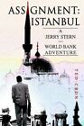 Assignment Istanbul a Jerry Stern World Bank Adventure by Ted Cron Hardco