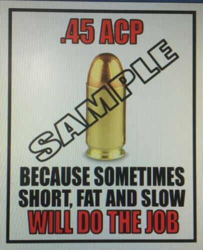 Novelty .45 ACP Colt 1911 Sticker '.45 Will Do The Job' Guns