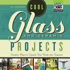 Cool Glass and Ceramic Projects: Creative Ways to Upcycle Your Trash Into Treasure by Pam Scheunemann (Hardback, 2012)