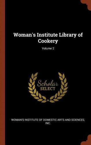 Woman's Institute Library of Cookery; Volume 2.