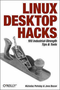 Linux-Desktop-Hacks-Tips-amp-Tools-for-Customizing-and-Optimizing-your-OS