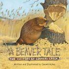 A Beaver Tale by Gerald Wykes (Hardback, 2016)