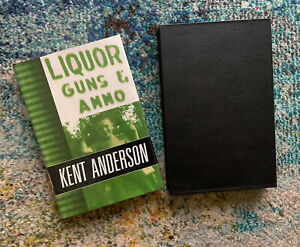 Liquor, Guns and Ammo Kent Anderson Special Signed Numbered Book Dennis McMillan