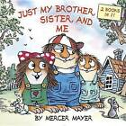 Just My Brother, Sister, and Me by Mercer Mayer (Paperback, 2016)