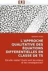 L'approche Qualitative des Équations Differentielles En Classe De Ts von Salahattin Arslan (2010, Taschenbuch)