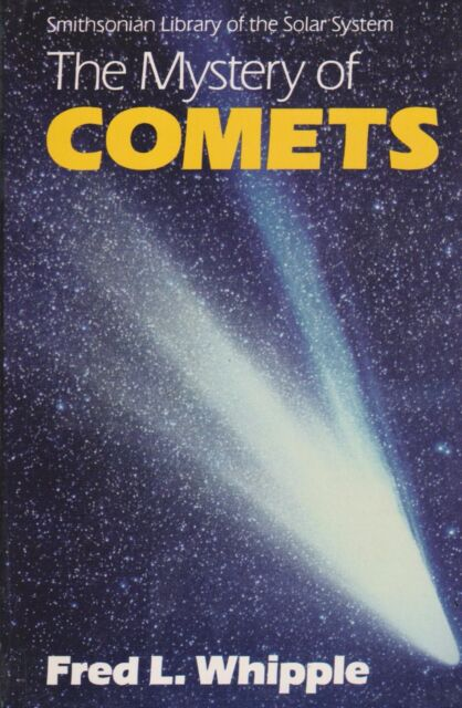 The Mystery of Comets by Fred L Whipple (Astronomy, Space Exploration, NASA)