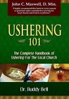 Ushering 101: Easy Steps to Ushering in the Local Church by Buddy Bell (Paperback, 2007)