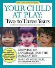 Your Child at Play: Growing Up, Language and the Imagination by Marilyn Segal (Paperback, 2007)