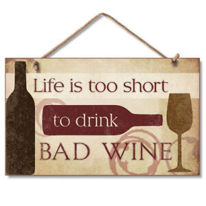 Retro-Wooden-Sign-Wall-Plaque-Life-is-Too-Short-to-Drink-Bad-Wine