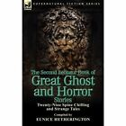 The Second Leonaur Book of Great Ghost and Horror Stories: Twenty-Nine Spine Chilling and Strange Tales by Eunice Hetherington (Paperback / softback, 2012)