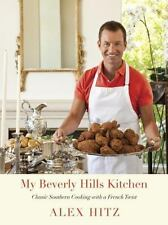 My Beverly Hills Kitchen: Classic Southern Cooking with a French Twist -  NEW