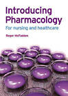 Introducing Pharmacology: For Nursing and Healthcare by Roger McFadden (Paperback, 2009)