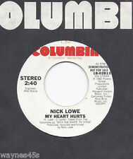 NICK LOWE * 45 * My Heart Hurts * 1982 * UNPLAYED MINT * DJ PROMO * USA ORIGINAL