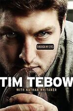 NEW Hardcover Tim Tebow Through My Eyes Book w/ Dust Jacket Nathan Whitaker