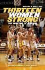 Thirteen Women Strong: The Making of a Team by Robert K. Wallace (Hardback, 2009)