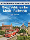 Road Vehicles for Model Railways by Ian Morton (Paperback, 2007)