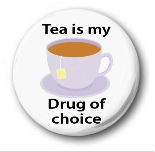 """25mm 1/"""" Button Badge TEA IS MY DRUG OF CHOICE Novelty Cute Funny Biscuit"""