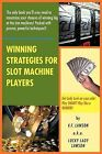 Winning Strategies for Slot Machine Players by V F Lawson a K a Lucky Lady Lawson (Paperback / softback, 2012)