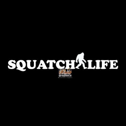 SQUATCH LIFE vinyl Sticker Sasquatch BIGFOOT Cryptid Search Hunt Investigator