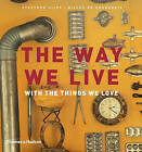 The Way We Live: With the Things We Love by Stafford Cliff, Gilles de Chabaneix (Hardback, 2009)