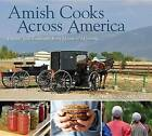 Amish Cooks Across America: Recipes and Traditions from Maine to Montana by Lovina Eicher, Professor of Media and Communication Studies Kevin Williams (Hardback, 2013)
