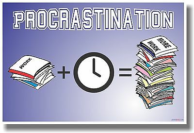 Procrastination - NEW Classroom Motivational Poster
