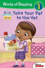 World of Reading: World of Reading: Doc Mcstuffins Take Your Pet to the Vet : Level 1 by Disney Book Group (2015, Paperback)